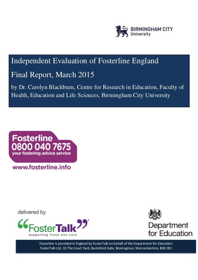 Independent Evaluation of Fosterline England Final Report, March 2015 by Dr. Carolyn Blackburn, Centre for Research in Edu...