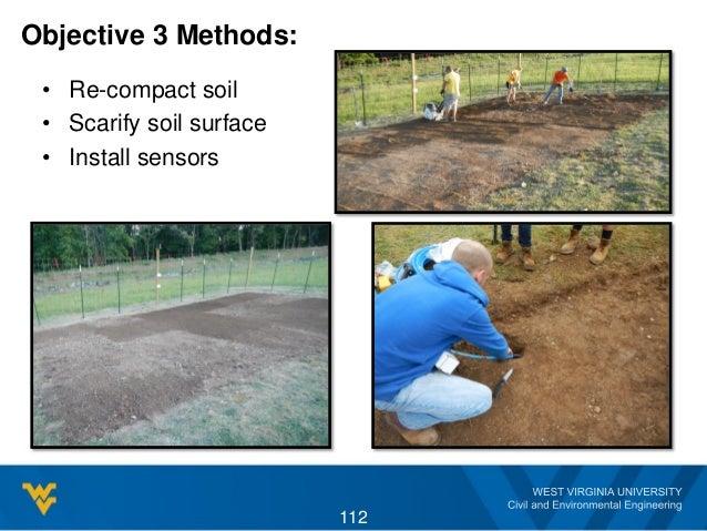 Objective 3 Methods: • Re-compact soil • Scarify soil surface • Install sensors 112