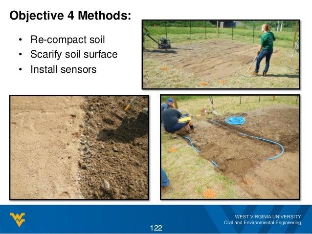 Objective 4 Methods: • Re-compact soil • Scarify soil surface • Install sensors 122