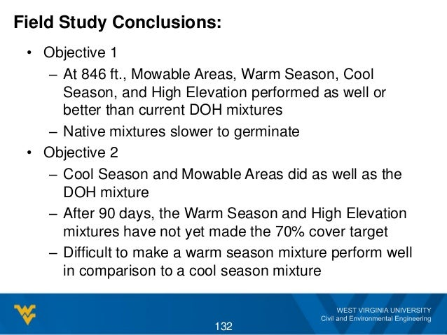 Field Study Conclusions: • Objective 1 – At 846 ft., Mowable Areas, Warm Season, Cool Season, and High Elevation performed...