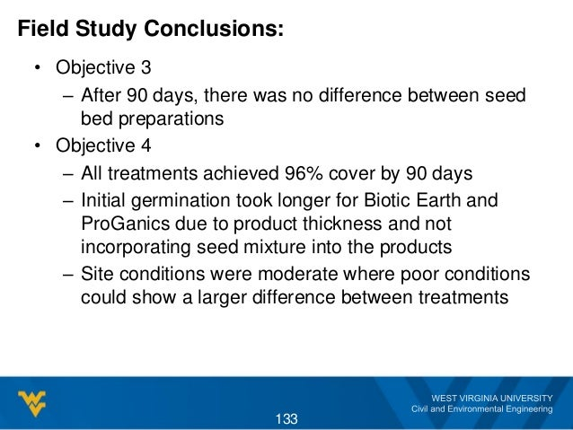 Field Study Conclusions: • Objective 3 – After 90 days, there was no difference between seed bed preparations • Objective ...
