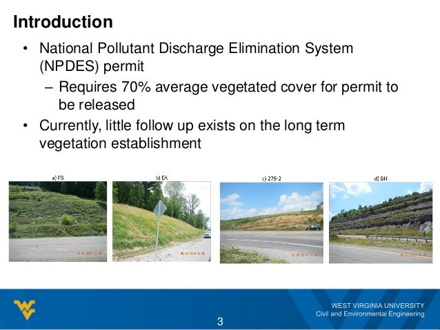 Introduction • National Pollutant Discharge Elimination System (NPDES) permit – Requires 70% average vegetated cover for p...