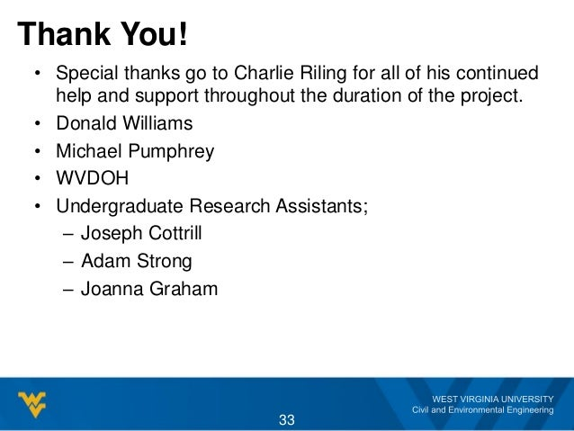 Thank You! • Special thanks go to Charlie Riling for all of his continued help and support throughout the duration of the ...