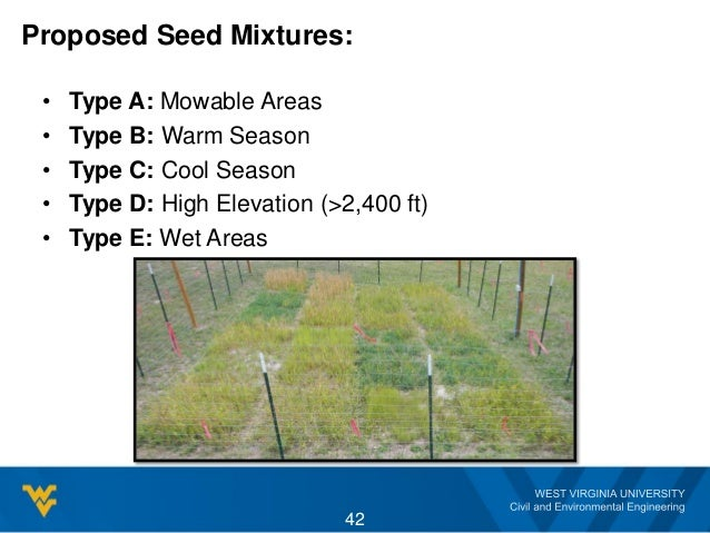Proposed Seed Mixtures: • Type A: Mowable Areas • Type B: Warm Season • Type C: Cool Season • Type D: High Elevation (>2,4...