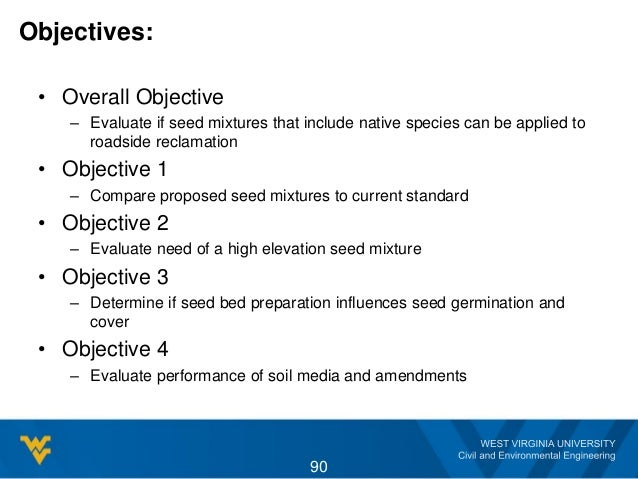 Objectives: • Overall Objective – Evaluate if seed mixtures that include native species can be applied to roadside reclama...