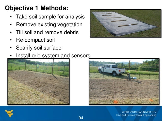 Objective 1 Methods: • Take soil sample for analysis • Remove existing vegetation • Till soil and remove debris • Re-compa...