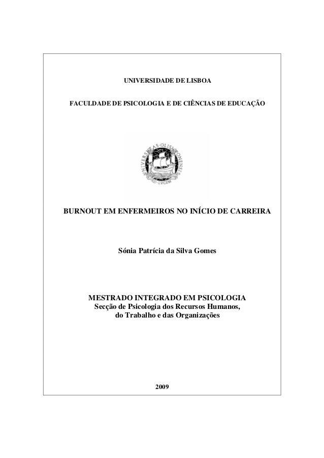 UNIVERSIDADE DE LISBOA FACULDADE DE PSICOLOGIA E DE CIÊNCIAS DE EDUCAÇÃO BURNOUT EM ENFERMEIROS NO INÍCIO DE CARREIRA Sóni...