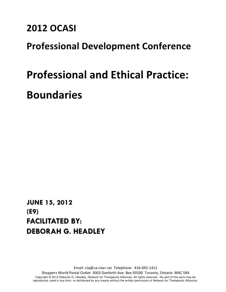2012 OCASIProfessional Development ConferenceProfessional and Ethical Practice:BoundariesJUNE 15, 2012(E9)FACILITATED BY:D...