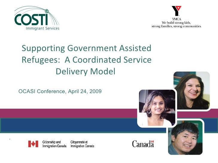 Supporting Government Assisted      Refugees: A Coordinated Service              Delivery Model     OCASI Conference, Apri...