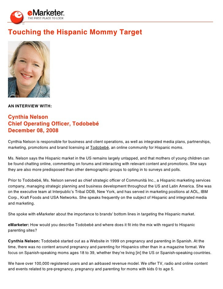 Touching the Hispanic Mommy Target     AN INTERVIEW WITH:  Cynthia Nelson Chief Operating Officer, Todobebé December 08, 2...