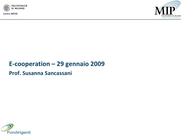 E-cooperation – 29 gennaio 2009 Prof. Susanna Sancassani