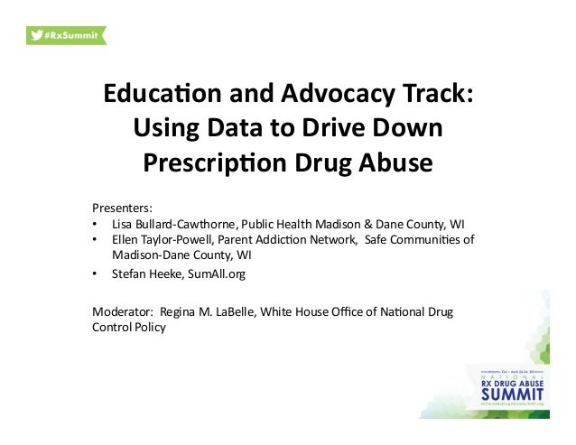 Educa&on  and  Advocacy  Track:   Using  Data  to  Drive  Down   Prescrip&on  Drug  Abuse   Presen...