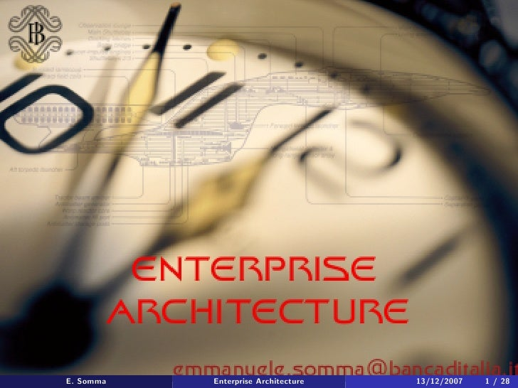 E. Somma   Enterprise Architecture   13/12/2007   1 / 28