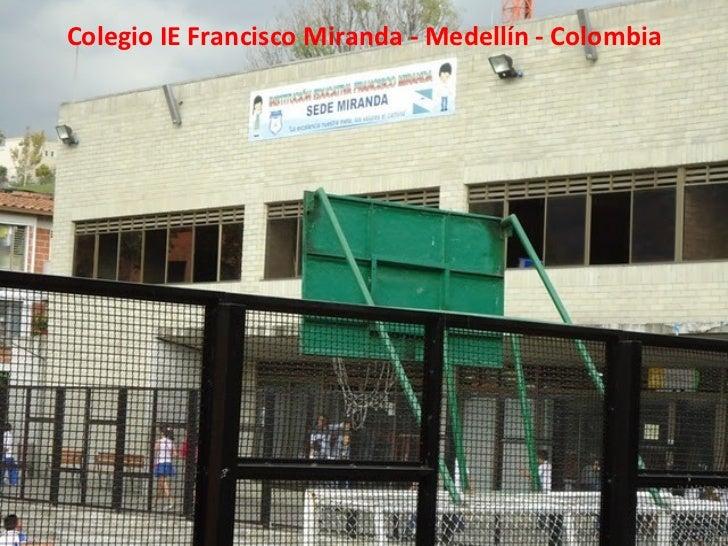 Colegio IE Francisco Miranda - Medellín - Colombia
