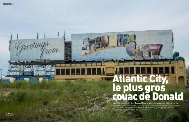 """8 les inrockuptibles 17.08.2016 Atlantic City, le 8août 2016 La """"ville du péché"""", dont Donald Trump a longtemps possédé 3..."""