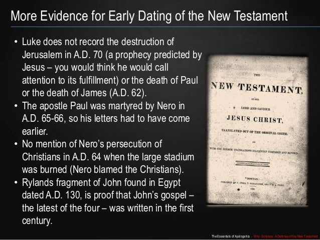 dating new testament Dating the new testament randy broberg, 2004  our objectives •understand historical context for nt •know when nt documents were written •know why .