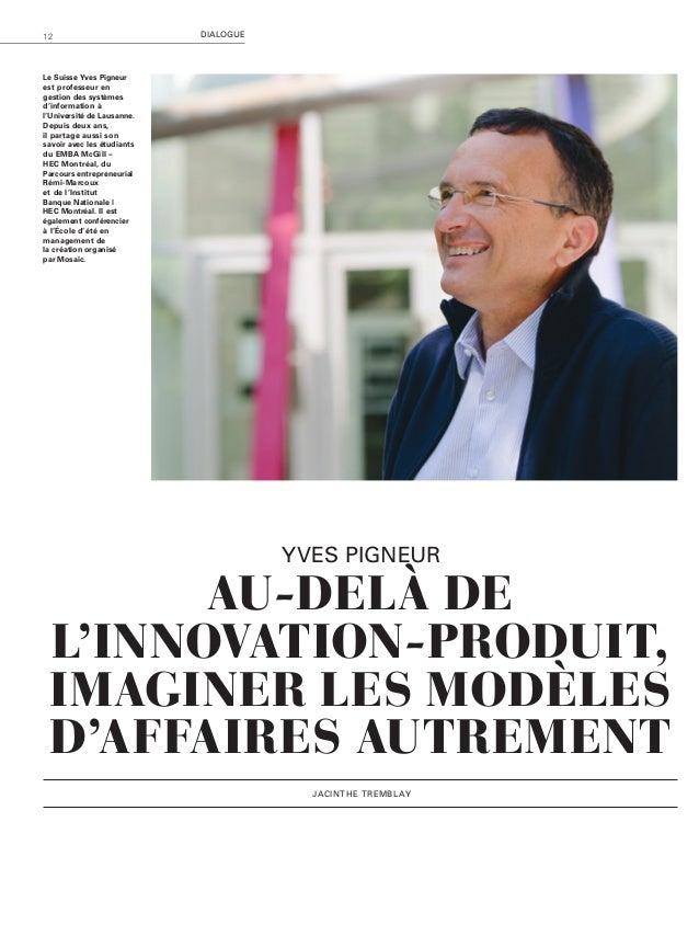 13HEC Montréal Mag – Automne 2014 Qu'entendez-vous par «modèles d'affaires» et pourquoi sont-ils si importants? Alors q...