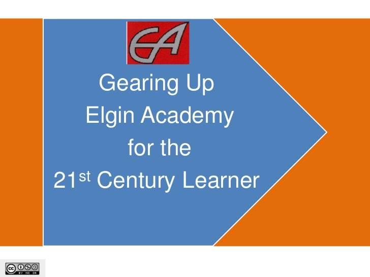 Gearing Up   Elgin Academy       for the21st Century Learner