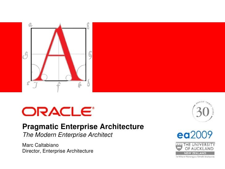 Pragmatic Enterprise ArchitectureThe Modern Enterprise Architect<br />Marc Caltabiano<br />Director, Enterprise Architectu...