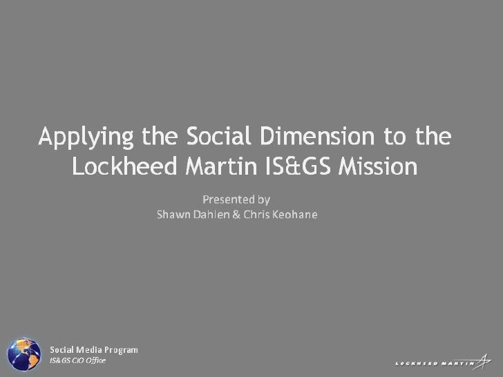 Applying the Social Dimension to the Lockheed Martin IS&GS MIssion