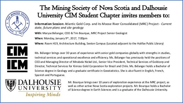 The Mining Society of Nova Scotia and Dalhousie University CIM Student Chapter invites members to: Information Session: At...