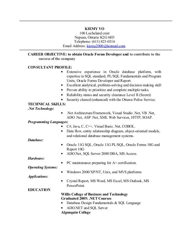 RESUME Oracle Forms Developer. KIEMY VO 100 Locheland Crest Nepean, Ontario  K2G 6H3 Telephone: (613) 823 ...