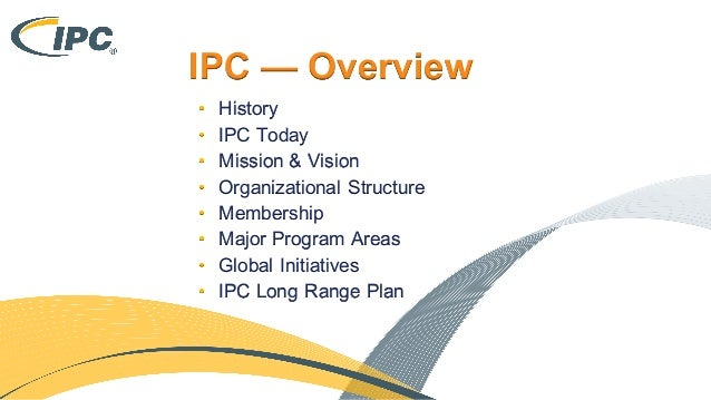 IPC — Overview • History • IPC Today • Mission & Vision • Organizational Structure • Membership • Major Program Areas • Gl...