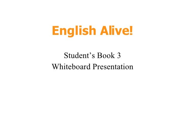 English Alive! Student's Book 3 Whiteboard Presentation