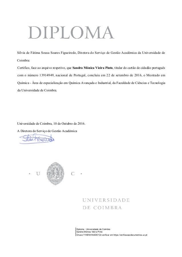 Sílvia de Fátima Sousa Soares Figueiredo, Diretora do Serviço de Gestão Académica da Universidade de Coimbra: Certifico, f...