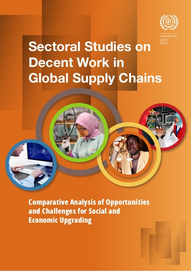 Comparative Analysis of Opportunities and Challenges for Social and Economic Upgrading Sectoral Studies on Decent Work in ...