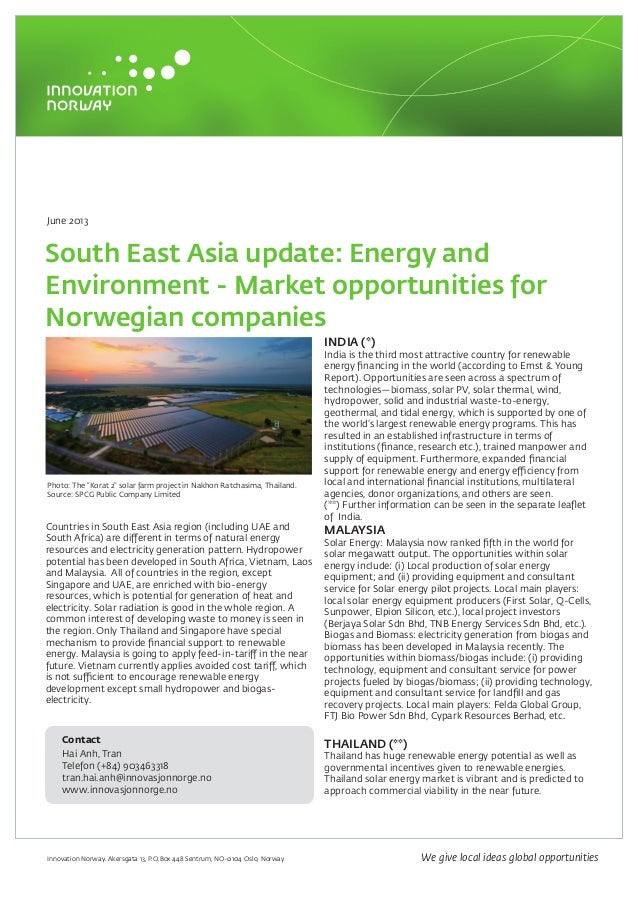 June 2013 South East Asia update: Energy and Environment - Market opportunities for Norwegian companies Countries in South...