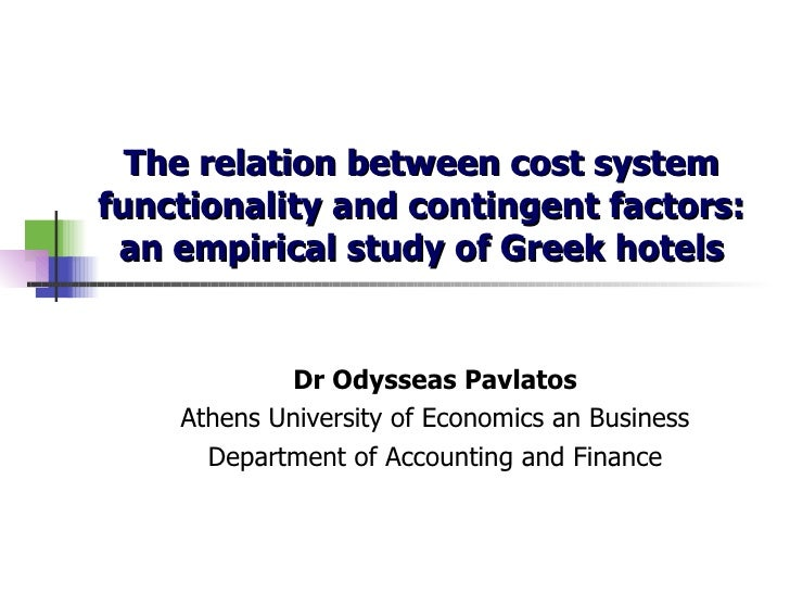 The relation between cost system functionality and contingent factors: an empirical study of Greek hotels Dr Odysseas Pavl...