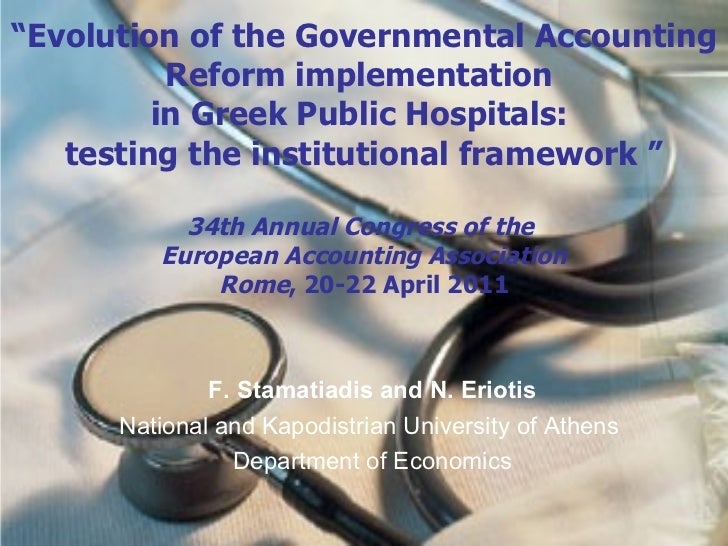 """ Evolution of the Governmental Accounting Reform implementation  in  Greek Public Hospitals:  testing the institutional f..."