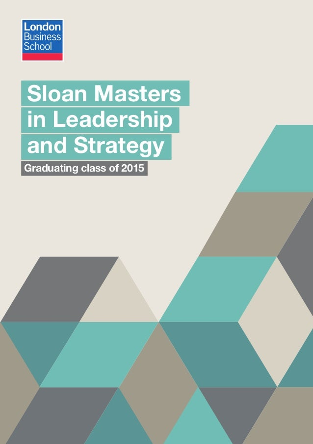 Sloan Masters in Leadership and Strategy Graduating class of 2015