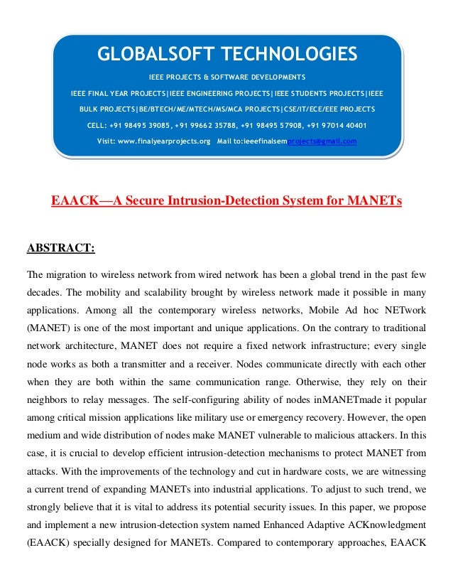 EAACK—A Secure Intrusion-Detection System for MANETs ABSTRACT: The migration to wireless network from wired network has be...