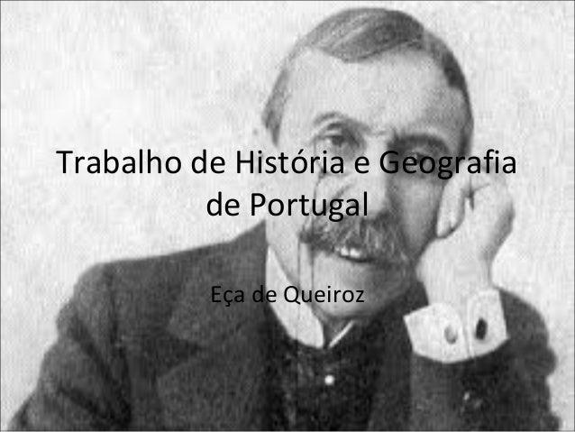 Trabalho de História e Geografia  de Portugal  Eça de Queiroz