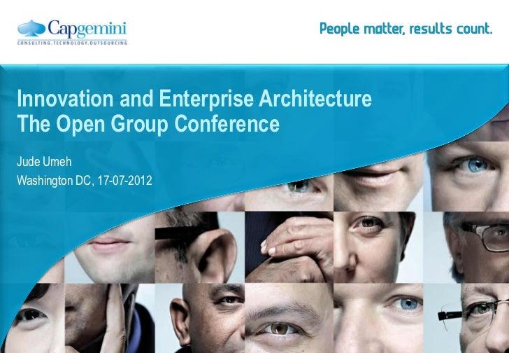 Innovation and Enterprise ArchitectureThe Open Group ConferenceJude UmehWashington DC, 17-07-2012