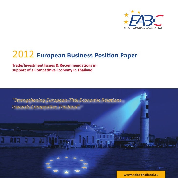 The European ASEAN Business Centre in Thailand2012 European Business Position PaperTrade/Investment Issues & Recommendatio...