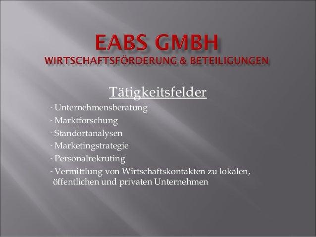 Tätigkeitsfelder- Unternehmensberatung- Marktforschung- Standortanalysen- Marketingstrategie- Personalrekruting- Vermittlu...