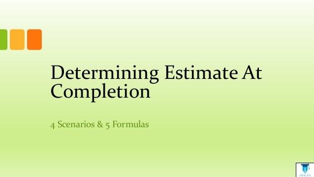 Determining Estimate At Completion 4 Scenarios & 5 Formulas