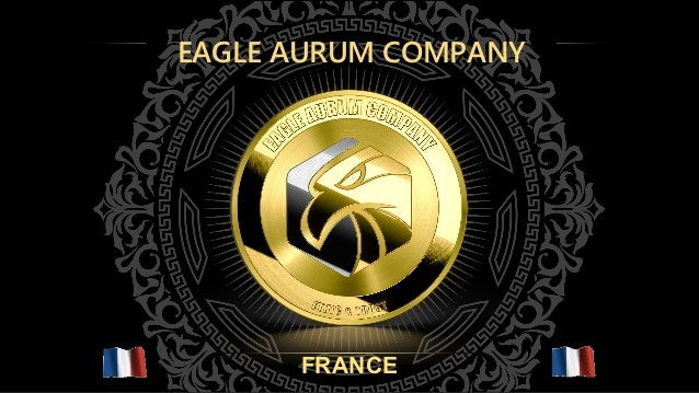 EAGLE AURUM COMPANY FRANCE