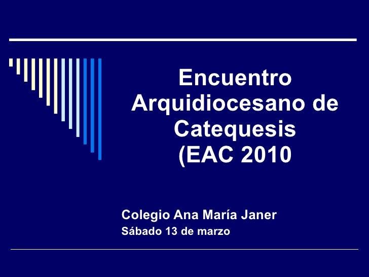 Encuentro Arquidiocesano de Catequesis (EAC 2010 Colegio Ana María Janer Sábado 13 de marzo