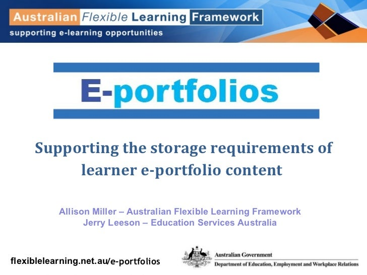 Supporting the storage requirements of learner e-portfolio content  Allison Miller – Australian Flexible Learning Framewor...