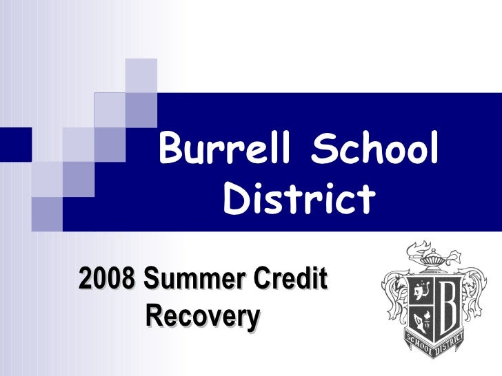 Burrell School District 2008 Summer Credit Recovery