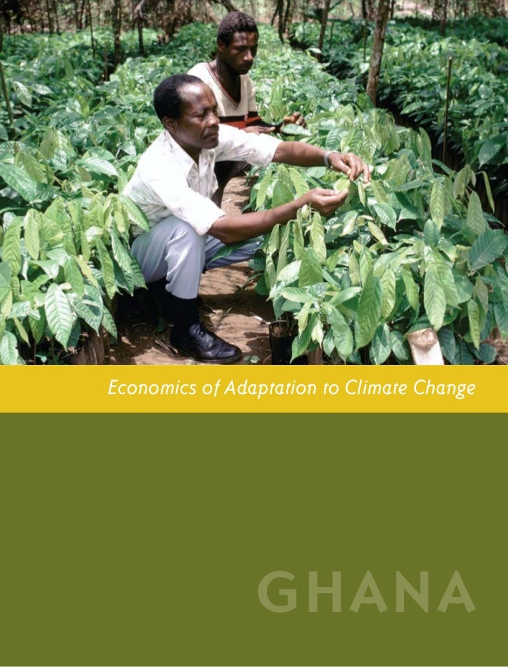 G h a n a CO U N T RY ST U DY                 i            Economics of Adaptation to Climate Change                      ...