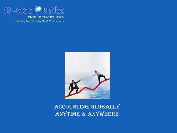Accounting Globally Anytime & Anywhere