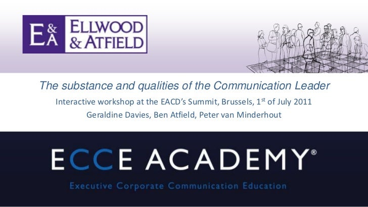 The substance and qualities of the Communication Leader<br />Interactive workshop at the EACD's Summit, Brussels, 1st of J...