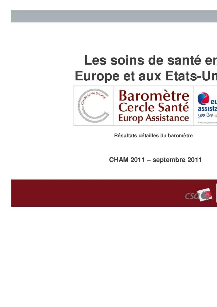 Les soins de santé enEurope et aux Etats-Unis      Résultats détaillés du baromètre     CHAM 2011 – septembre 2011        ...