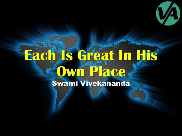 Each Is Great In His Own Place Swami Vivekananda