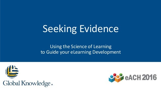 Seeking Evidence Using the Science of Learning to Guide your eLearning Development